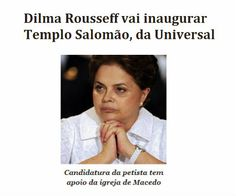 http://www.paulopes.com.br/2014/05/dilma-roussef-vai-inaugurar-templo-da-universal.html