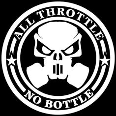BADASS All Throttle NO Bottle Skull Decal, original design, Rat Rad, Hot Rod
