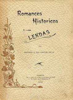 ROMANCES HISTORICOS E LENDAS - SILVA (Antonio A. dos Santos)
