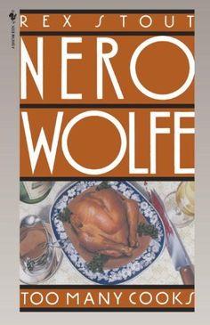 Too Many Cooks (A Nero Wolfe Mystery Book 5) by Rex Stout, http://www.amazon.com/dp/B003V4BPTC/ref=cm_sw_r_pi_dp_FGAqub1W463W2