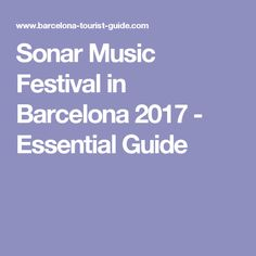 Sonar Music Festival in Barcelona 2017 - Essential Guide