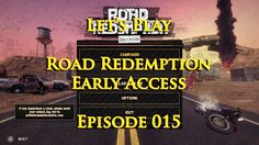 RöstiWarrior's Realm - Gameplay and walkthrough videos: Let's Play Road Redemption Early Access: Episode 0...