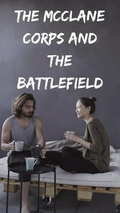 The Mcclane Corps And The Battlefield - Chapter - The Romantic Story - World War I Real Love, What Is Love, True Love, My Love, Love Advice, Love Tips, Finding Love, Looking For Love, Love Poems