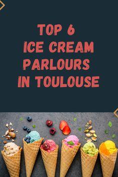 Toulouse, Ice Cream Parlor, Bon Appetit, Bucket, Board, Top, Travel, Fine Dining, Recipe