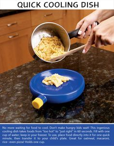 Impatient little eaters will love this! This dish cools off hot food fast so you can serve it up to the ravenous masses and avoid the whining. And it's only around $10.