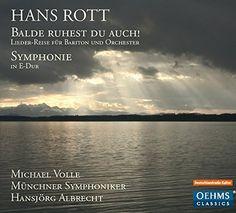Hans Rott - Rott: Balde Ruhest Du Auch! & Symphony in E Major