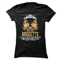 BRIDGETTE . Team BRIDGETTE Lifetime member Legend  - T  - #tee trinken #tshirt projects. BUY NOW => https://www.sunfrog.com/LifeStyle/BRIDGETTE-Team-BRIDGETTE-Lifetime-member-Legend--T-Shirt-Hoodie-Hoodies-YearName-Birthday-Ladies.html?68278