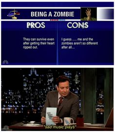The Pros & Cons of Being a Zombie: http://www.youtube.com/watch?v=tnk_r6qZsMA&list=PLykzf464sU99l_e