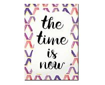 Placa Decorativa The Time Is Now - 20x29cm
