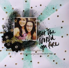 Scrap Savvy Creations: Set the World on Fire World On Fire, Faber Castell, To My Daughter, Photo Wall, Night, Scrapbook Layouts, Frame, Mixed Media, Fun