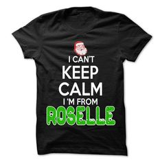 Keep Calm Roselle... Christmas Time - 99 Cool City Shir - #shirt diy #shirt pattern. LIMITED AVAILABILITY => https://www.sunfrog.com/LifeStyle/Keep-Calm-Roselle-Christmas-Time--99-Cool-City-Shirt-.html?68278