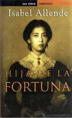 Hija De La Fortuna, by Isabel Allende. this is probably one of my favourite books ever.