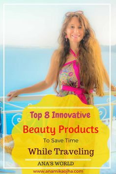 Top 8 Innovative Beauty Products To Save Time While Traveling