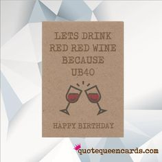 Excited to share the latest addition to my #etsy shop: Funny 40th Birthday Card, 40th Birthday Card, 40th Birthday card Friend, Funny card. Let's drink red, red wine because UB40 http://etsy.me/2EIR1R1