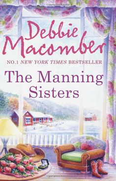 Manning Sisters (The Manning Trilogy): Amazon.co.uk: Debbie Macomber: Books Debbie Macomber, Romance Novels, Fiction Books, Just Love, Book Lovers, Best Sellers, Books To Read, Sisters, Nerd