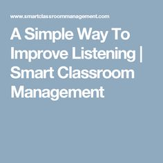 A Simple Way To Improve Listening | Smart Classroom Management