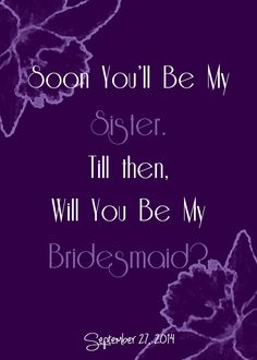 Will You Be My Bridesmaid Card for my fiance's sister photoshop designed by ME!