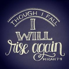 Even if you've fallen seven times, God will ...
