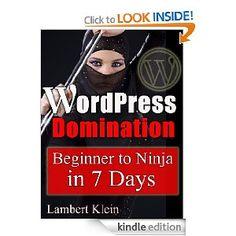 WordPress Domination - Beginner to NINJA in 7 Days (Kindle Edition) Computer Internet, Computer Technology, Learn Wordpress, Wordpress Theme, Birthday List, Free Books, Nonfiction, The Book, Kindle