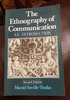 Ethnography of Communication An Introduction by Muriel Saville-Troike 2nd 1989 #Textbook