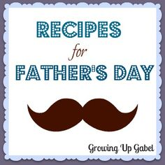 Father's Day Recipes at Growing Up Gabel