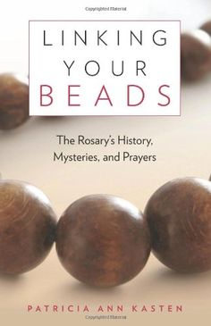 Linking Your Beads: The Rosary's History, Mysteries, « Library User Group
