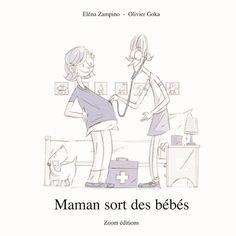 Maman sort des bébés  d'Eléna Zampino, illustré par Olivier Goka  Zoom éditions dans la collection Kifékoi