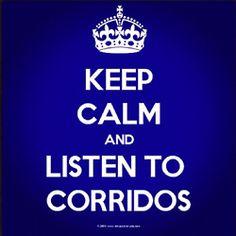 Keep Calm and listen to CORRIDOS
