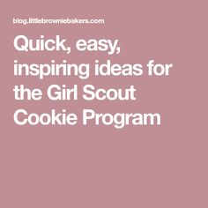 Quick, easy, inspiring ideas for the Girl Scout Cookie Program Girl Scout Cookies, Yummy Cookies, Girl Scouts, Activities, Easy, Entrepreneurship, Inspiration, Biblical Inspiration, Girl Guides