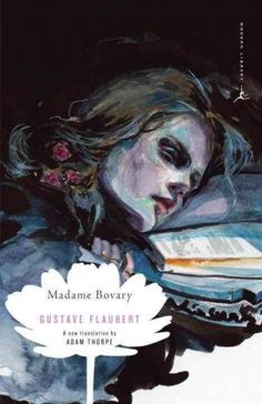 Madame Bovary : provincial morals / Gustave Flaubert ; translated, annotated, and introduced by Adam Thorpe.