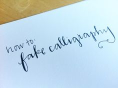 how to fake caligraphy @Beth J Young