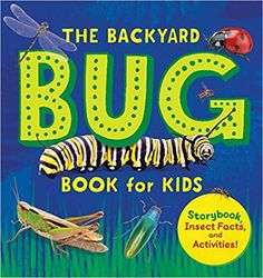 The Backyard Bug Book for Kids: Storybook, Insect Facts, and Activities: Davidson, Lauren: 9781641525251: AmazonSmile: Books D Book, Book Club Books, This Book, Toddler Books, Childrens Books, I Spy Books, Cool Science Experiments, Kids Story Books, Book Activities