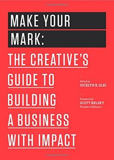 Make Your Mark: The Creative's Guide to Building a Business with Impact (The 99U Book Series) by Jocelyn K. Glei http://www.amazon.com/dp/1477801235/ref=cm_sw_r_pi_dp_U9lMub1YD2437