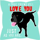 A true friend will love you just as you are! Perfect quote for a dogs love!