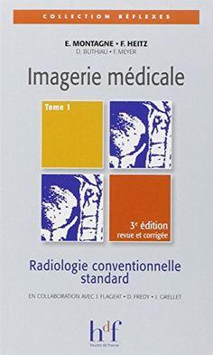Télécharger Livre Imagerie médicale : Tome 1, Radiologie conventionnelle standard PDF Ebook Gratuit