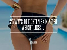 25 Ways to Tighten Skin after Weight Loss … - Diet [ more at http://diet.allwomenstalk.com ] There are lots of ways to tighten skin after you lose weight, and many reasons to do so. The loose skin can come from pregnancy or even just dropping a lot of weight at one time. While you might be at your goal weight, you might still feel bulky, and the culprit is loose, sagging skin. How do you tighten skin after weight loss, so you can fit into the clothes you wan... #Diet #Crash #Is #Raw #Care…