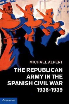Book cover: The Republican Army in the Spanish Civil War, 1936-1939