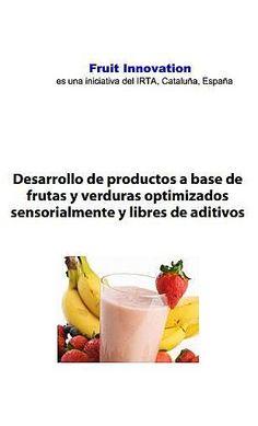 Desarrollo de productos a base de frutas y verduras optimizados sensorialmente y libres de aditivos. Por, María Dolors Guàrdia Gasull. 13 páginas, enero, 2013 (3 €)