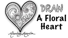 Floral Heart - A Dangerous Doodle by Miraculous Mosquito