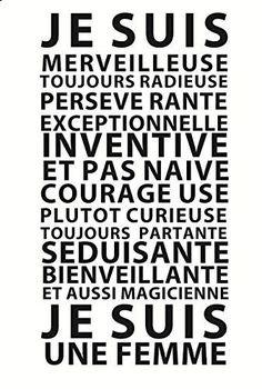 """#citation """"Je suis une Femme"""" by GALI ART Revendiquez vos qualités !"""