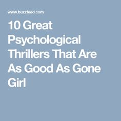 10 Great Psychological Thrillers That Are As Good As Gone Girl