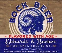 Bock Beer, Flavored with age, Ekhardt and Becker beer label