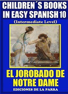 33 best childrens book in spanish images on pinterest baby books childrens books in easy spanish 10 el jorobado de notre dame intermediate level fandeluxe Image collections