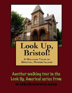 A Walking Tour of Bristol, Rhode Island (Look Up, America!) by Doug Gelbert. $0.99. Author: Doug Gelbert. Publisher: Cruden Bay Books (June 19, 2010). 32 pages