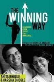 The Winning Way: Learnings From Sport For Managers  by Anita Bhogle   Harsha Bhogle