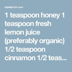 1 teaspoon honey 1 teaspoon fresh lemon juice (preferably organic) 1/2 teaspoon cinnamon 1/2 teaspoon nutmeg The Drill:  In a small, clean bowl, mix all ingredients thoroughly. Apply evenly to face and neck, making sure to avoid the eyes and mouth. You will feel a tingling sensation but that will go away within minutes. Leave on for 15-20 minutes, and rinse off with warm water. Pat dry and follow up with your favorite moisturizer. Apply this mask once or twice a week and you'll start…