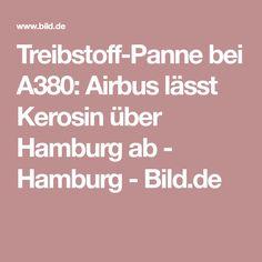 Treibstoff-Panne bei A380: Airbus lässt Kerosin über Hamburg ab  -  Hamburg -  Bild.de