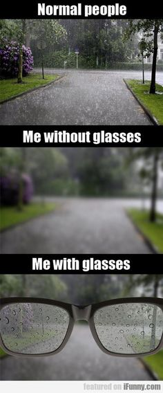 Normal People Vs Me Without Glasses... - http://localmarketingreport.net/normal-people-vs-me-without-glasses/