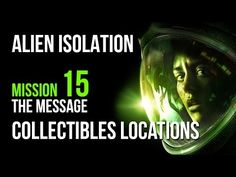 Alien Isolation Mission 15 Collectibles Locations Guide – VGFAQ