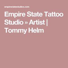 Empire State Tattoo Studio  » Artist   Tommy Helm